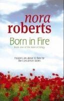 Little, Brown Book Group BORN IN FIRE - ROBERTS, N. cena od 209 Kč