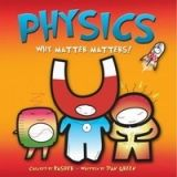 Walker Books Ltd PHYSICS: WHY MATTER MATTERS! - BASHER, S., GREEN, D. cena od 248 Kč