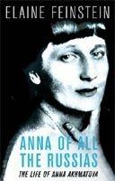 Orion Publishing Group ANNA OF ALL THE RUSSIAS: A Life of Anna Akhmatova - FEINSTEI... cena od 299 Kč