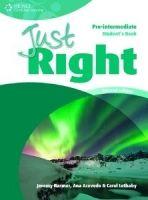 Heinle ELT JUST RIGHT Second Edition PRE-INTERMEDIATE STUDENT´S BOOK - ... cena od 467 Kč