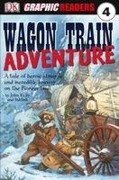 Penguin Group UK DK GRAPHIC READER 4: WAGON TRAIN ADVENTURE - KELLY, J. cena od 120 Kč
