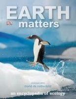Dorling Kindersley EARTH MATTERS: AN ENCYCLOPEDIA OF ECOLOGY cena od 336 Kč