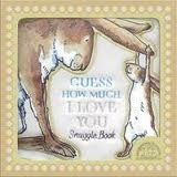Walker Books Ltd GUESS HOW MUCH I LOVE YOU SNUGGLE BOOK - MCBRATNEY, S. cena od 252 Kč