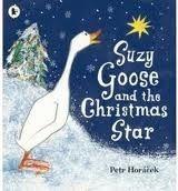 Walker Books Ltd Suzy Goose and the Christmas Star - HORACEK, P. cena od 177 Kč