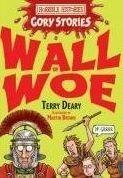 Scholastic Ltd. HORRIBLE HISTORIES GORY STORIES: WALL OF WOE - DEARY, T. cena od 126 Kč