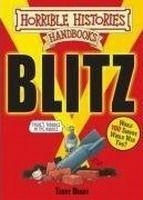 Scholastic Ltd. HORRIBLE HISTORIES HANDBOOK: BLITZ - DEARY, T., PHILLIPS, M.... cena od 176 Kč