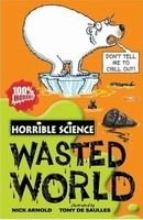 XXL obrazek Scholastic Ltd. HORRIBLE SCIENCE: WASTED WORLD - ARNOLD, N., SAULLES, T. de