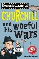 Scholastic Ltd. HORRIBLE FAMOUS: WINSTON CHURCHILL AND HIS WOEFUL WARS - Mac... cena od 155 Kč