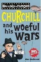 Scholastic Ltd. HORRIBLE FAMOUS: WINSTON CHURCHILL AND HIS WOEFUL WARS - Mac... cena od 155 Kč
