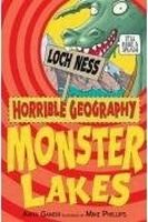Scholastic Ltd. HORRIBLE GEOGRAPHY: MOSTER LAKES - GANERI, A., PHILLIPS, M. ... cena od 148 Kč