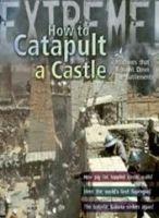 A & C Black HOW TO CATAPULT A CASTLE - DE WINTER, J. cena od 220 Kč