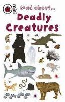 Ladybird Books LADYBIRD MINI: MAD ABOUT DEADLY CREATURES - GANERI, A. cena od 58 Kč