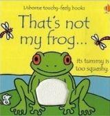 Usborne Publishing THAT´S NOT MY FROG - WATT, F., WELLS, R. (Ill.) cena od 173 Kč