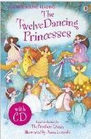 Usborne Publishing USBORNE YOUNG READING LEVEL 2: THE TWELVE DANCING PRINCESSES... cena od 161 Kč