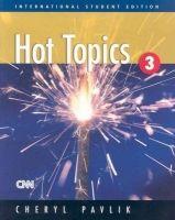 Heinle ELT HOT TOPICS 3 STUDENT´S BOOK (International Student´s Edition... cena od 485 Kč