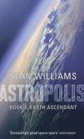 XXL obrazek Little, Brown Book Group EARTH ASCENDANT: ASTROPOLIS - WILLIAMS, S.