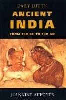 Orion Publishing Group DAILY LIFE IN ANCIENT INDIA: FROM 200 BC TO 700 AD - AUBOYER... cena od 388 Kč