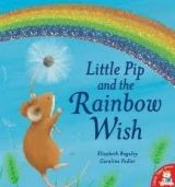 A & C Black Little Pip and the Rainbow Wish - Baguley, E. cena od 209 Kč