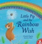 A & C Black Little Pip and the Rainbow Wish - Baguley, E. cena od 0 Kč