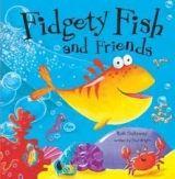 A & C Black Fidgety Fish and Friends - Bright, P. cena od 149 Kč