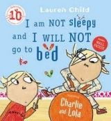 Bookpoint Ltd Charlie and Lola: I am Not Sleepy and I will Not Go to Bed -... cena od 119 Kč