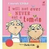 Hodder & Stoughton Charlie and Lola: I Will Not Ever Never Eat a Tomato - CHILD... cena od 177 Kč