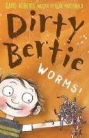 A & C Black Dirty Bertie: Worms! - Roberts, D. cena od 149 Kč