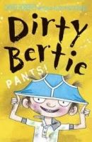 A & C Black Dirty Bertie: Pants! - Roberts, D. cena od 149 Kč