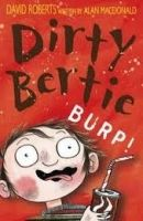 A & C Black Dirty Bertie: Burp - Roberts, D. cena od 149 Kč
