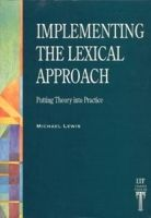 Heinle ELT IMPLEMENTING LEXICAL APPROACH: PUTTING THEORY INTO PRACTICE ... cena od 557 Kč