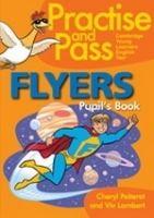 Heinle ELT PRACTISE AND PASS FLYERS PUPIL´S BOOK - LAMBERT, V., PELTERE... cena od 261 Kč