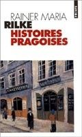 Volumen HISTOIRES PRAGOISES - RILKE, R. M. cena od 179 Kč
