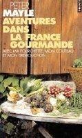 Volumen AVENTURES DANS LA FRANCE GOURMANDE - MAYLE, P. cena od 195 Kč