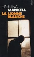 Volumen LA LIONNE BLANCHE - MANKELL, H. cena od 234 Kč