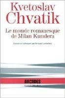 SODIS LE MONDE ROMANESQUE DE MILAN KUNDERA - CHVATIK, K. cena od 507 Kč