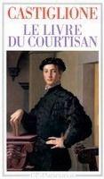 Flammarion LE LIVRE DU COURTISAN - CASTIGLIONE, B. Comte cena od 271 Kč