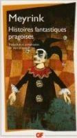 Flammarion HISTOIRES FANTASTIQUES PRAGOISES - MEYRINK, G. cena od 294 Kč
