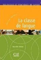 CLE international LA CLASSE DE LANGUE - COLLECTIF cena od 475 Kč