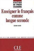 CLE international ENSEIGNER LE FRANCAIS COMME LANGUE SECONDE - VIGNER, G. cena od 0 Kč