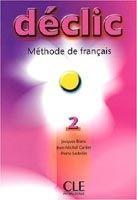 CLE international DECLIC 2 Eleve - BLANC, J., CARTIER, J., LEDERLIN, P., M. cena od 291 Kč