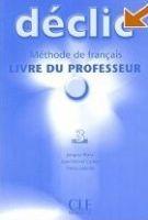 CLE international DECLIC 3 LIVRE DU PROFESSEUR - BLANC, J., CARTIER, J. M., LE... cena od 439 Kč