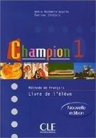 CLE international CHAMPION 1 LIVRE DE L´ELEVE - GOARIN, A., MONNERIE, SIREJOLS... cena od 345 Kč