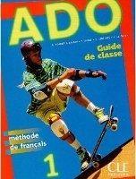CLE international ADO 1 GUIDE PEDAGOGIQUE - DAYEZ, Y., DREFF, V. Le, SIREJOLS,... cena od 459 Kč
