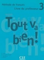 CLE international TOUT VA BIEN! 3 GUIDE PEDAGOGIQUE - AUGE, H., MARLHENS, C., ... cena od 379 Kč