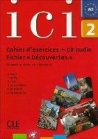 CLE international ICI 2 CAHIER D´EXERCICES - ABRY, D., DESCHAMPS, H., FERT, C. cena od 244 Kč