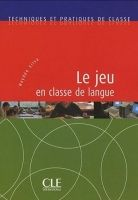 CLE international LE JEU EN CLASSE DE LANGUE - SILVA, H. cena od 475 Kč