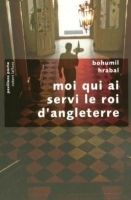 Interforum Editis MOI QUI A SERVI LE ROI D´ANGLETERRE - HRABAL, B. cena od 230 Kč