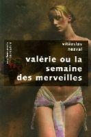 Interforum Editis VALERIE OU LA SEMAINE DES MERVEILLES - NEZVAL, V. cena od 233 Kč