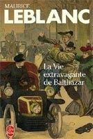 HACH-BEL LA VIE EXTRAVAGANTE DE BALTHAZAR - LEBLANC, M. cena od 108 Kč
