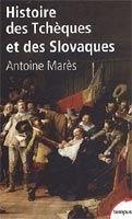 Interforum Editis HISTOIRE DES TCHEQUES ET DES SLOVAQUES - MARES, A. cena od 318 Kč